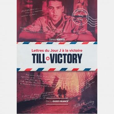 Till Victory : Lettre du Jour J à la Victoire